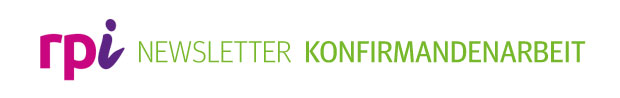 rpi Newsletter Konfirmandenarbeit